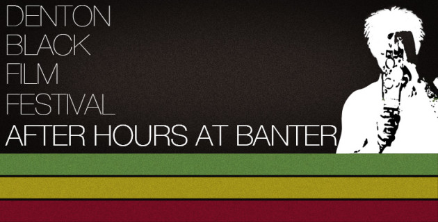 Denton Black Film Festival After Hours at Banter